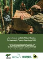 Alternatives to facilitate FSC certification for Community Forestry Operations (CFE)